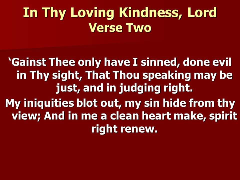 In Thy Loving Kindness, Lord Verse Two