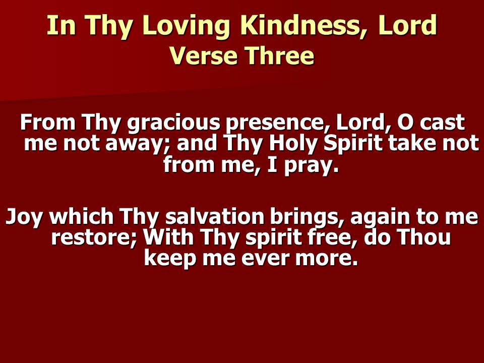 In Thy Loving Kindness, Lord Verse Three