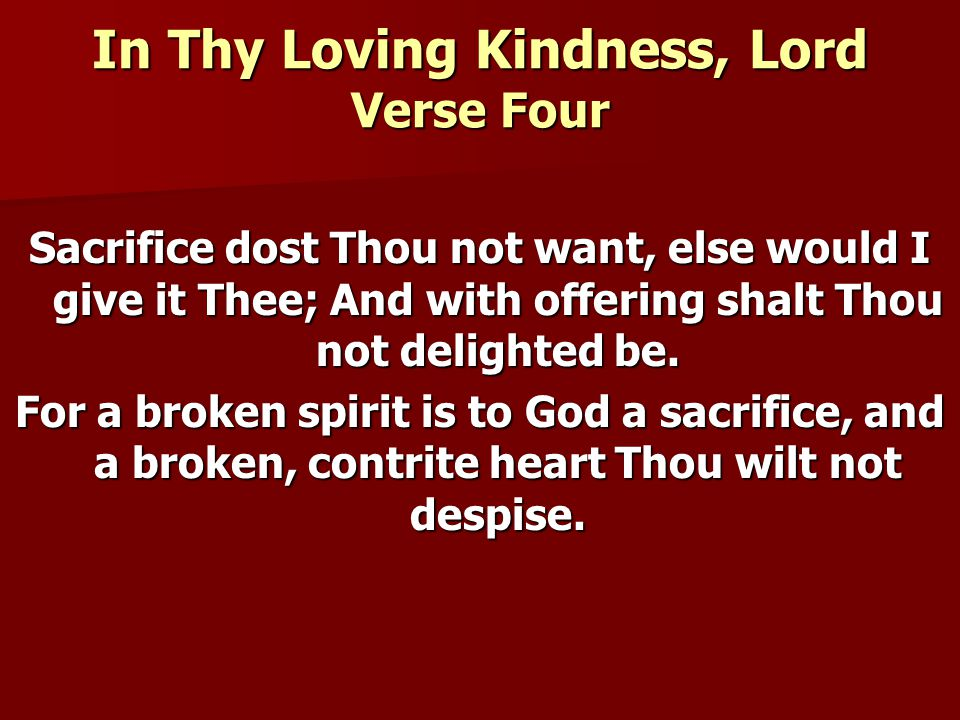 In Thy Loving Kindness, Lord Verse Four
