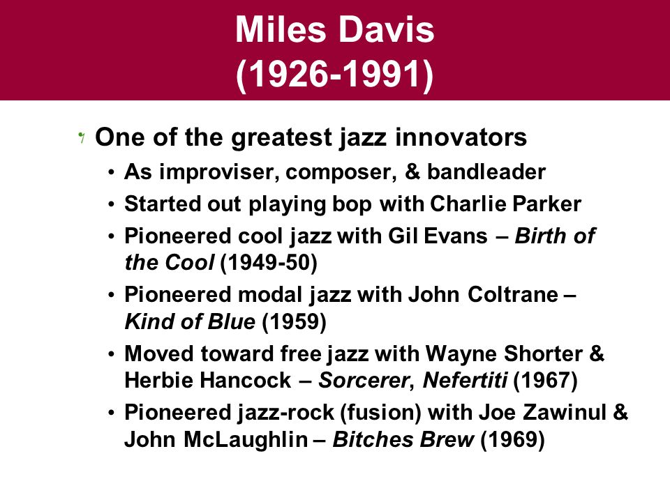 Miles Davis (1926-1991) One of the greatest jazz innovators