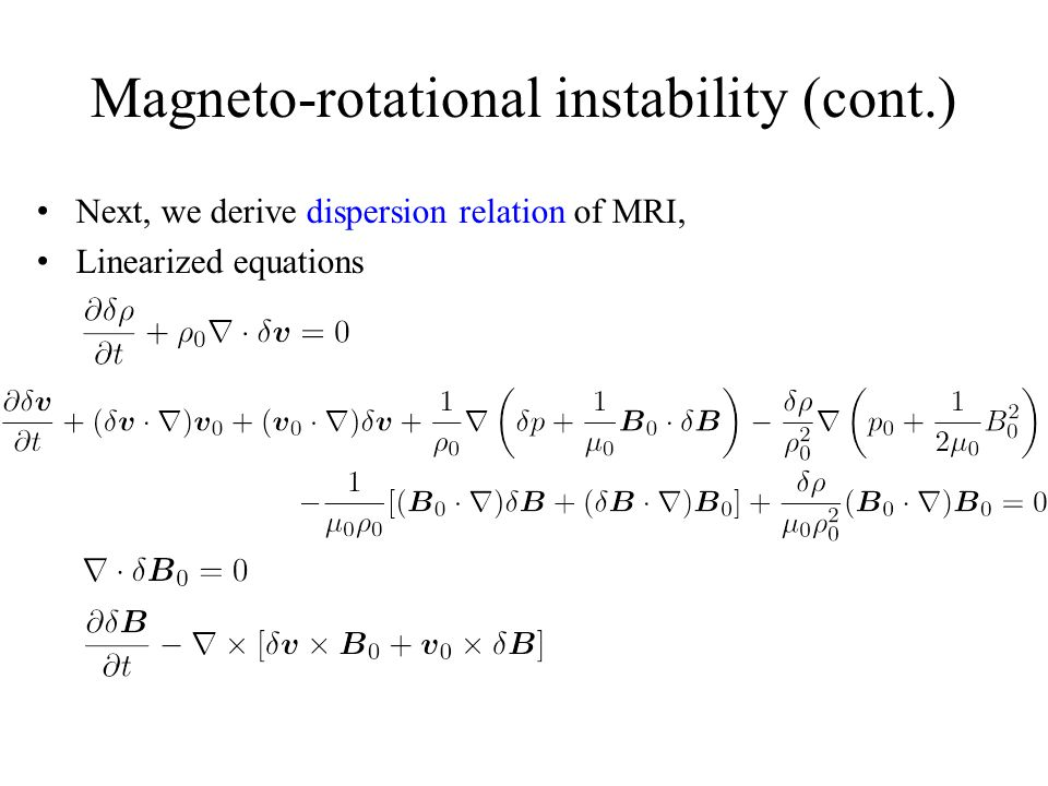 Magneto-rotational instability (cont.)
