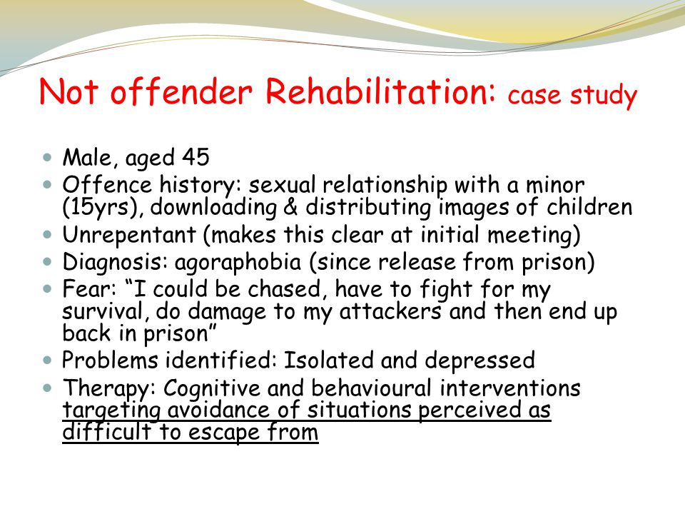 Not offender Rehabilitation: case study