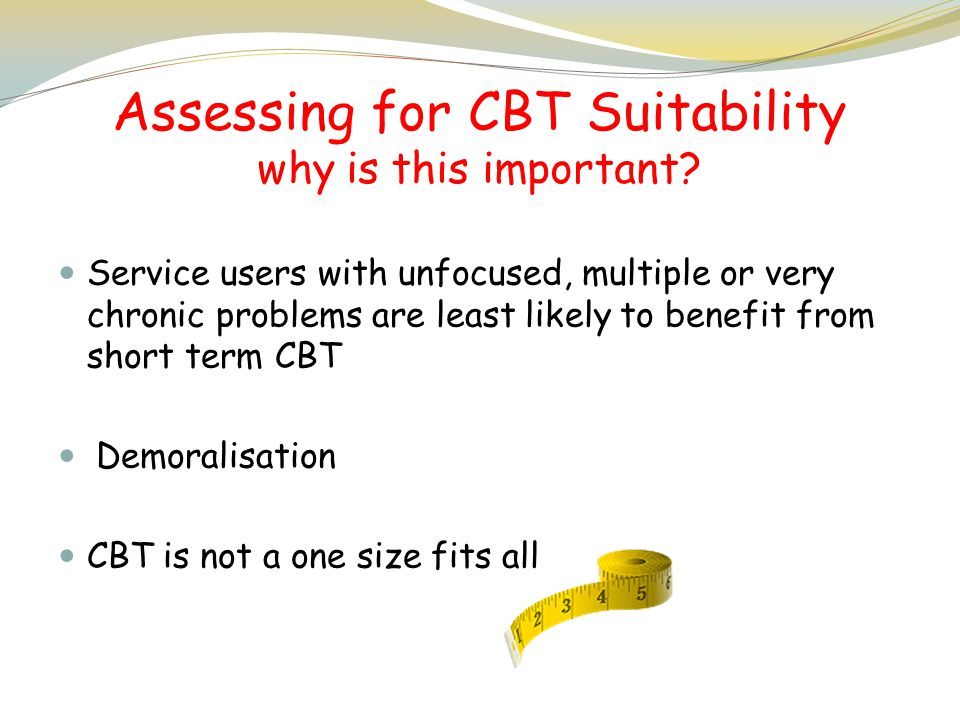 Assessing for CBT Suitability why is this important