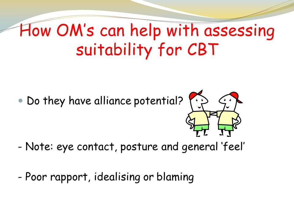 How OM's can help with assessing suitability for CBT
