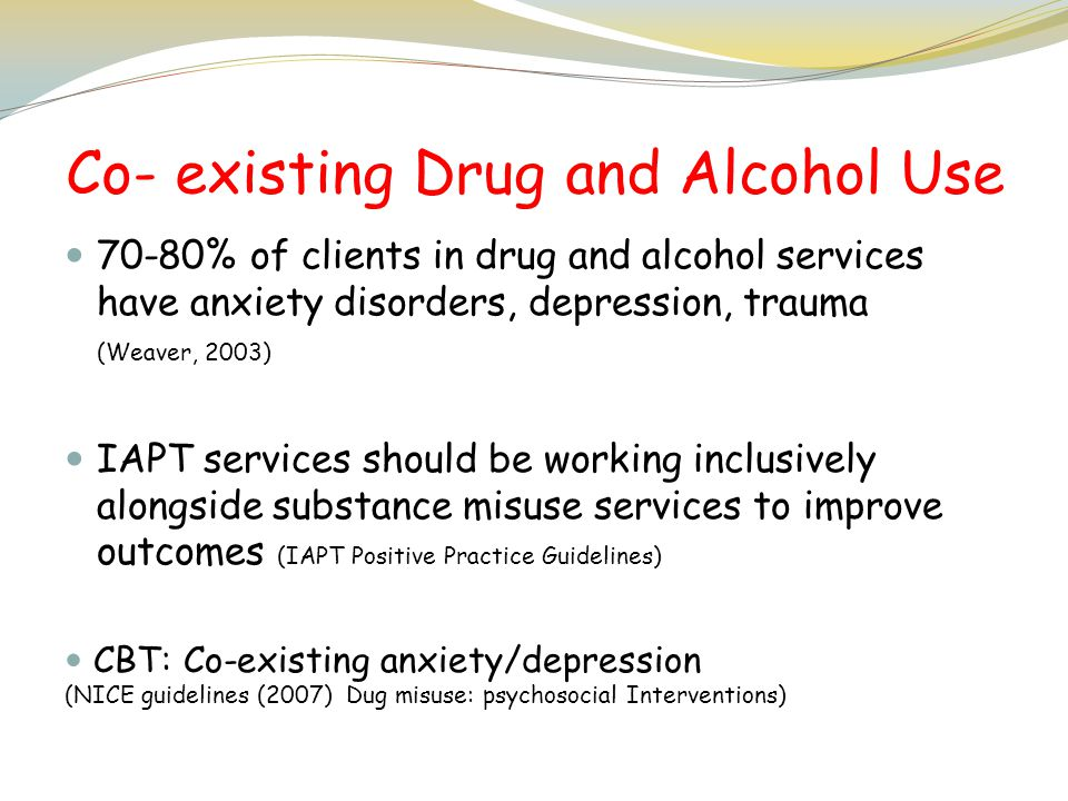 Co- existing Drug and Alcohol Use