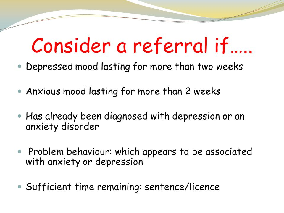 Consider a referral if…..