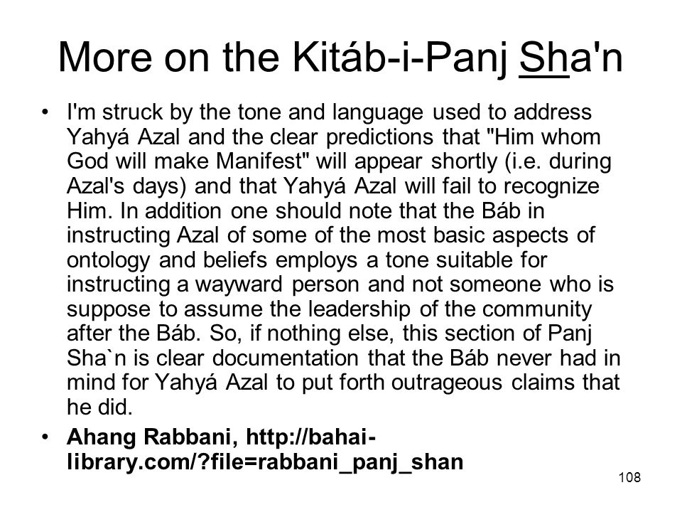More on the Kitáb-i-Panj Sha n
