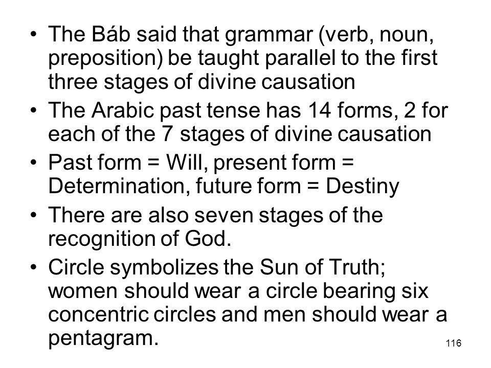 The Báb said that grammar (verb, noun, preposition) be taught parallel to the first three stages of divine causation