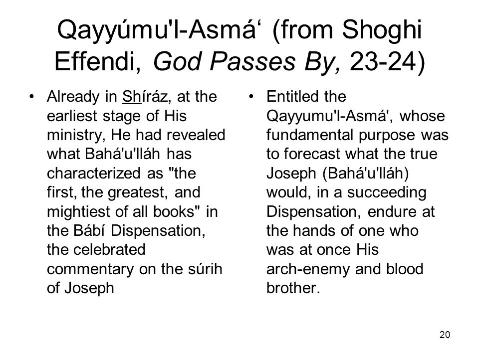Qayyúmu l-Asmá' (from Shoghi Effendi, God Passes By, 23‑24)
