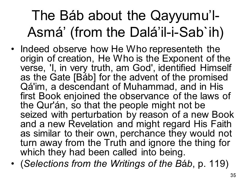 The Báb about the Qayyumu'l-Asmá' (from the Dalá'il-i-Sab`ih)