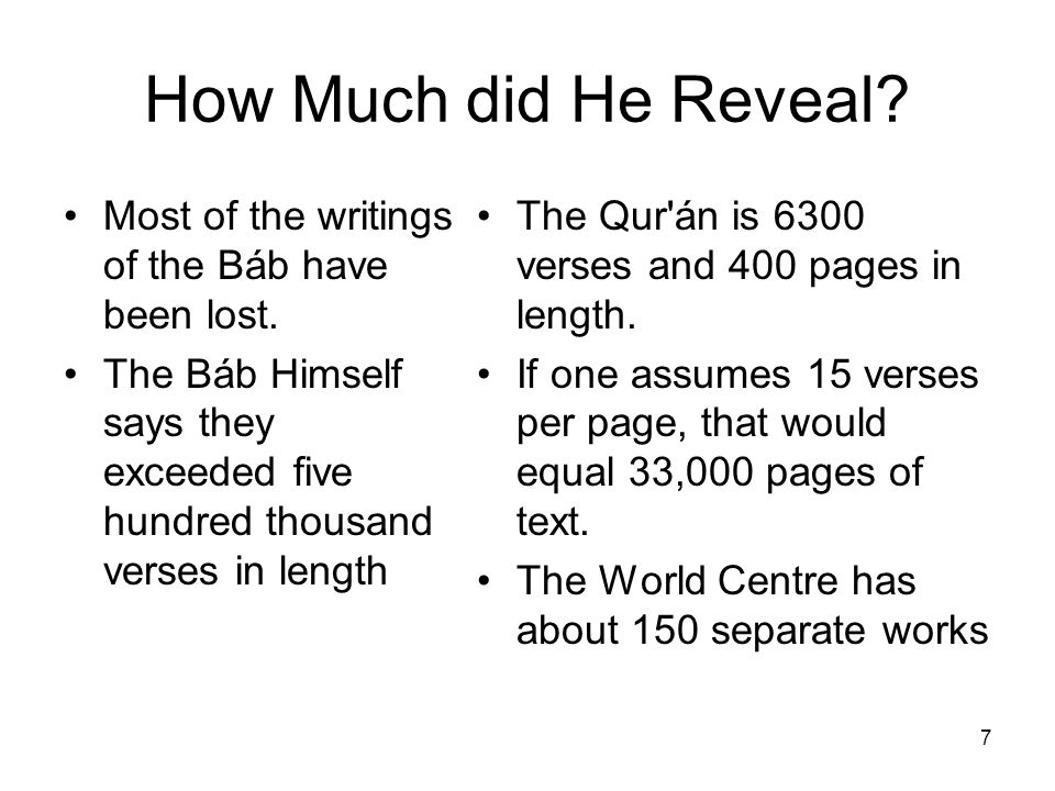 How Much did He Reveal Most of the writings of the Báb have been lost. The Báb Himself says they exceeded five hundred thousand verses in length.