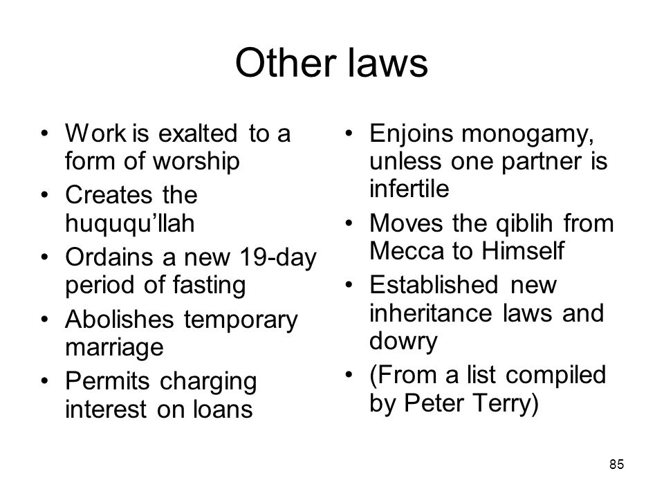 Other laws Work is exalted to a form of worship