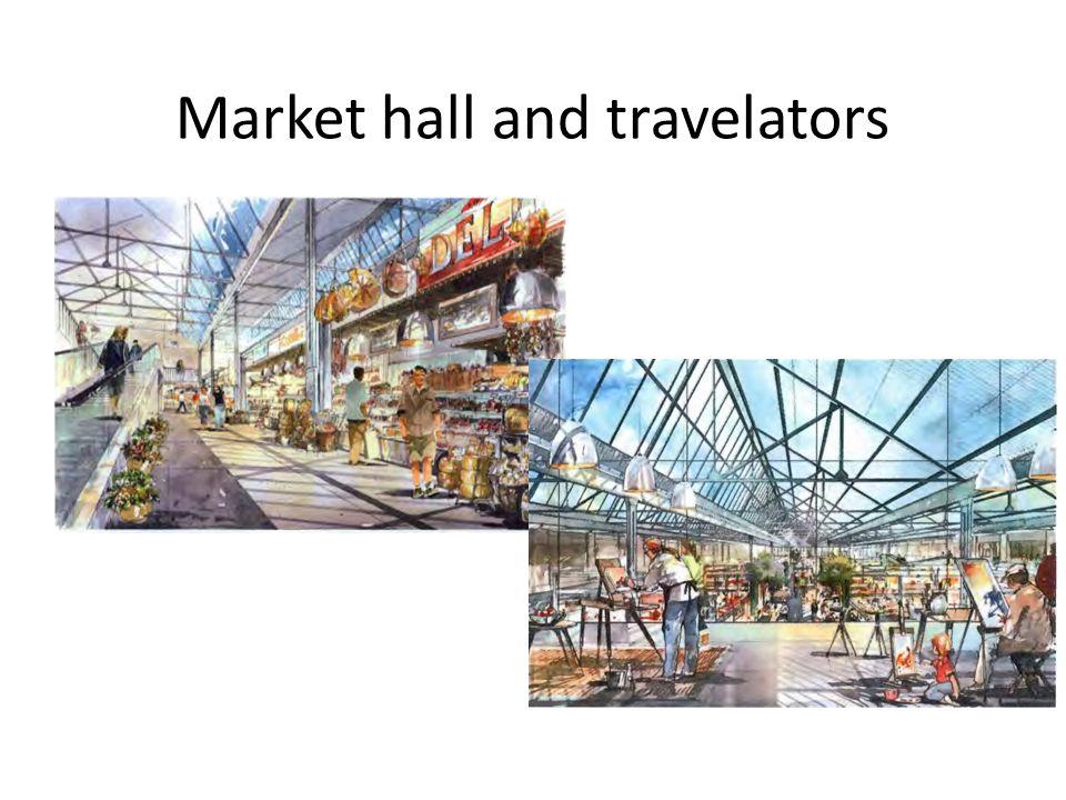 Market hall and travelators