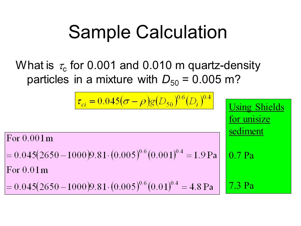 Sample Calculation What is c for 0.001 and 0.010 m quartz-density particles in a mixture with D50 = 0.005 m