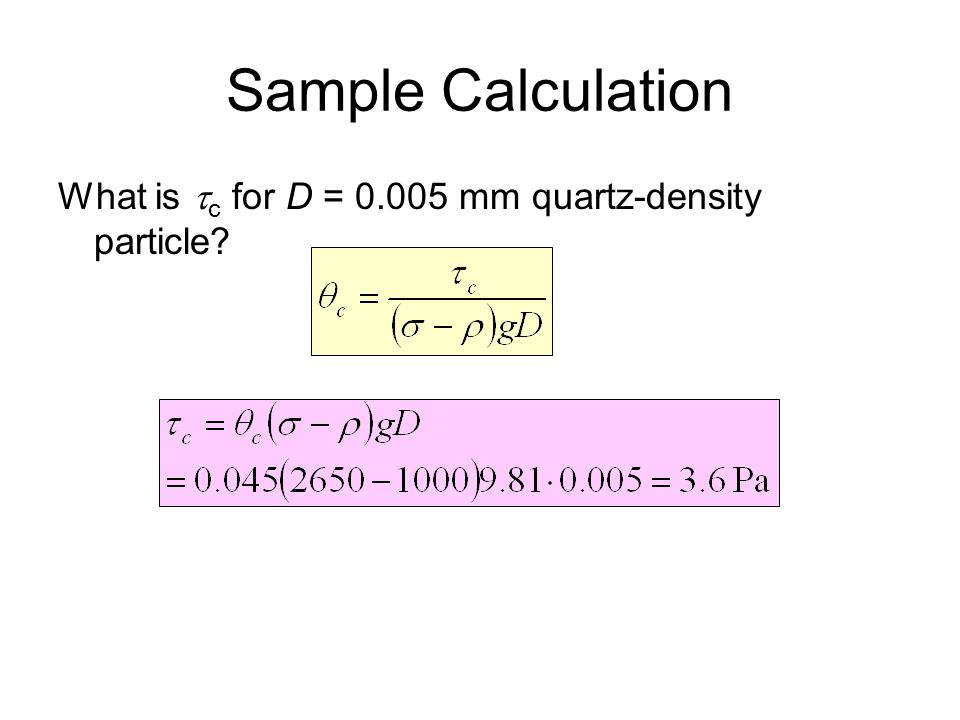 Sample Calculation What is c for D = 0.005 mm quartz-density particle