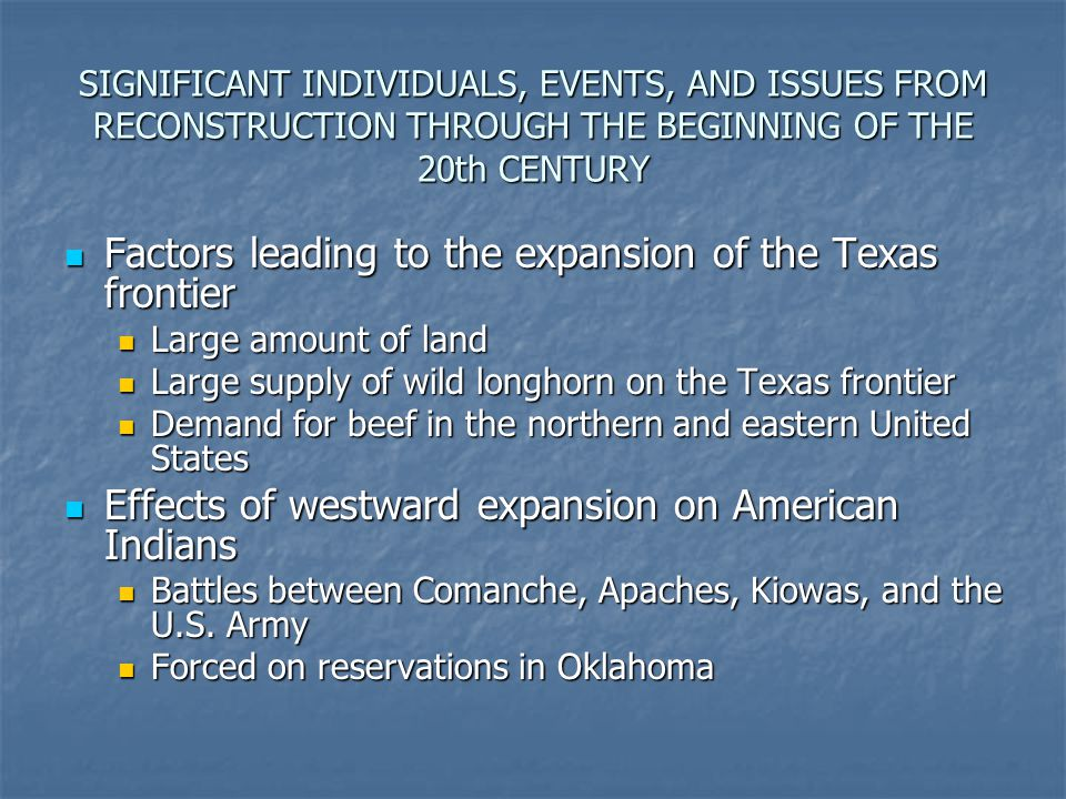 Factors leading to the expansion of the Texas frontier