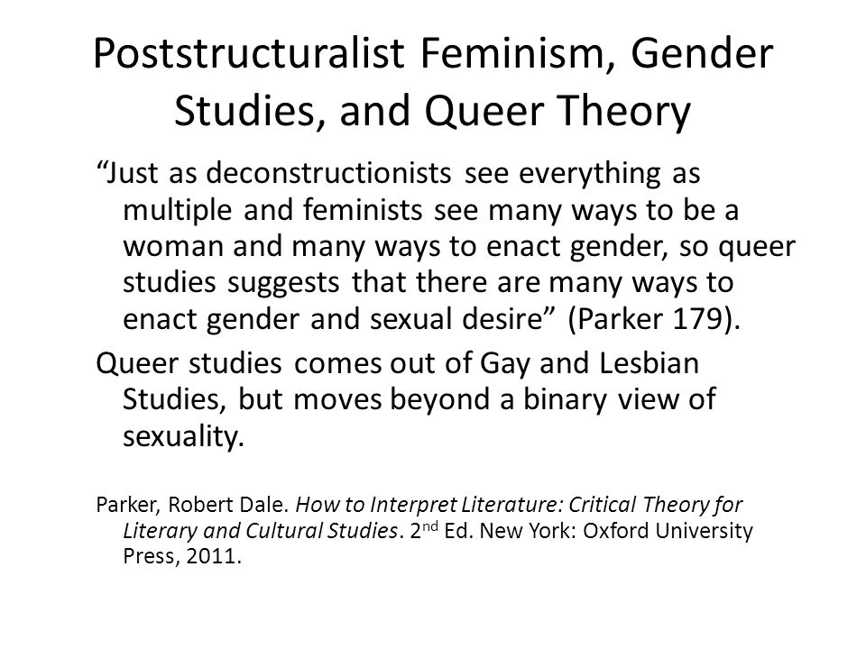 Poststructuralist Feminism, Gender Studies, and Queer Theory