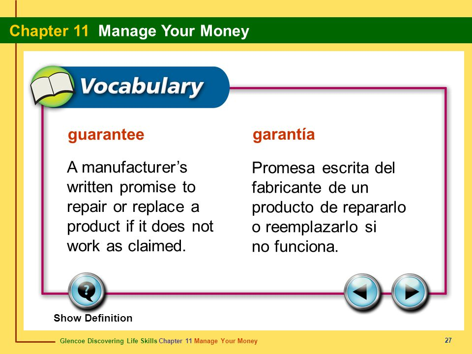 guarantee garantía. A manufacturer's written promise to repair or replace a product if it does not work as claimed.
