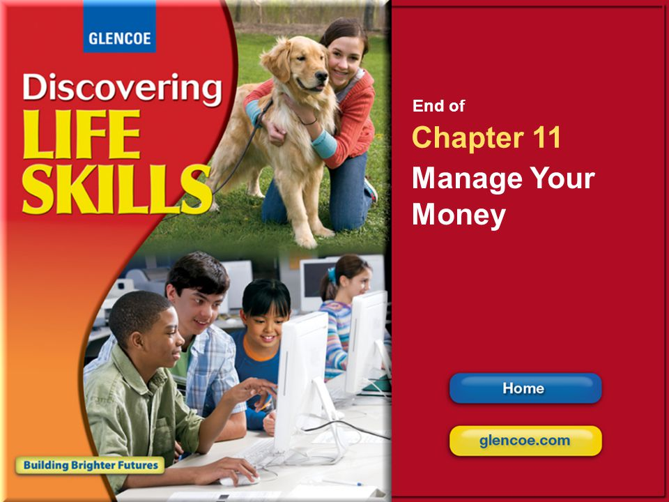 End of Chapter 11 Manage Your Money