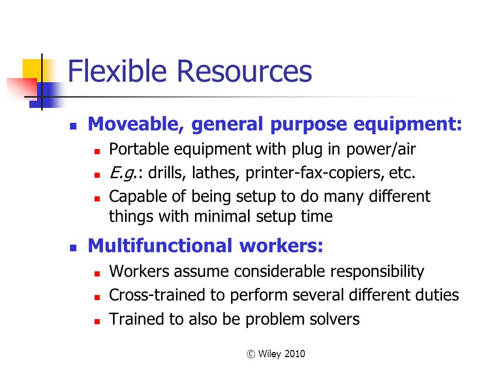 Flexible Resources Moveable, general purpose equipment: