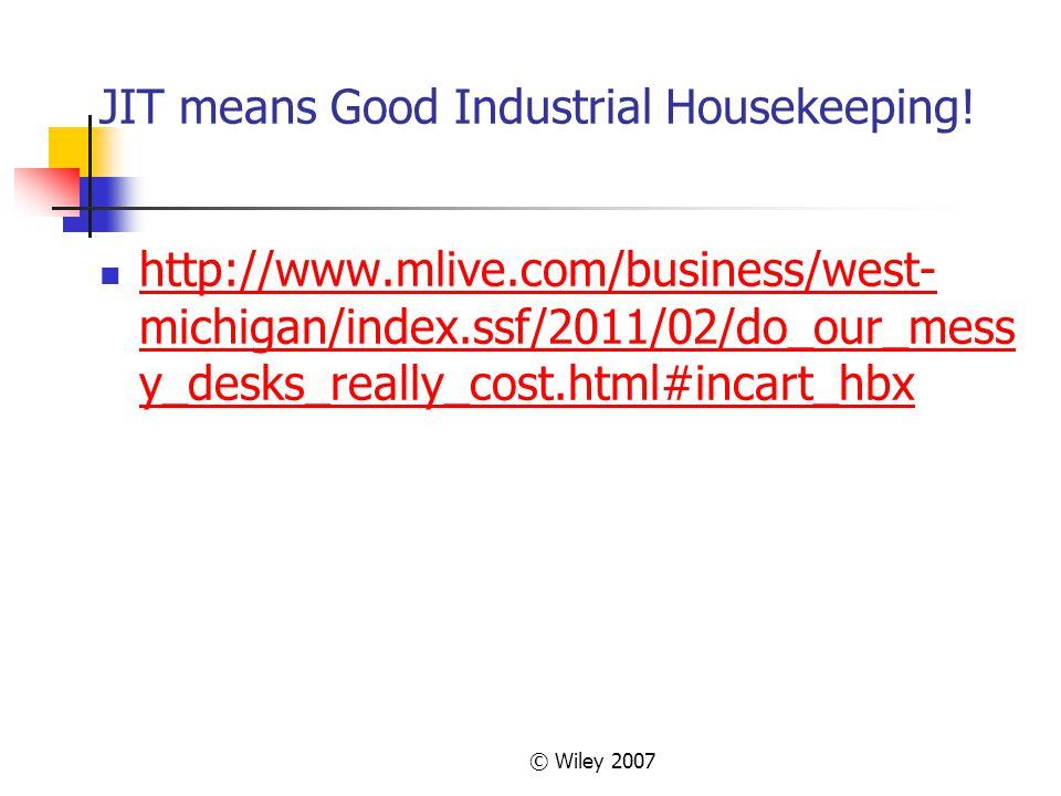 JIT means Good Industrial Housekeeping!