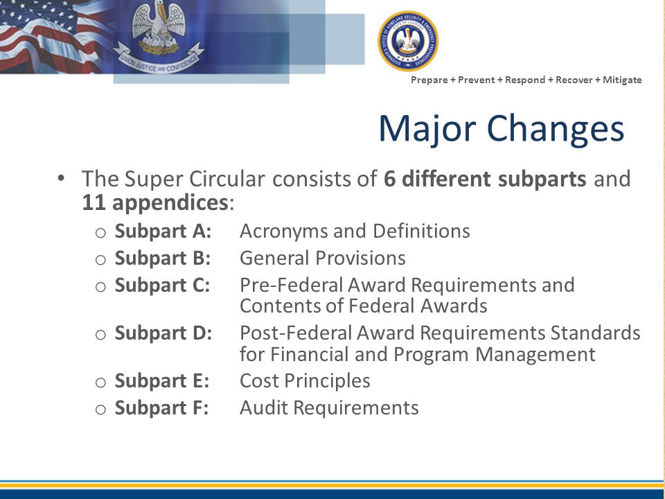 Major Changes The Super Circular consists of 6 different subparts and 11 appendices: Subpart A: Acronyms and Definitions.