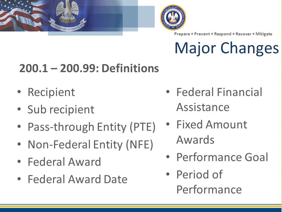 Major Changes 200.1 – 200.99: Definitions Recipient Sub recipient