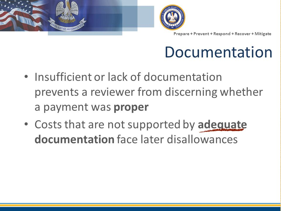 Documentation Insufficient or lack of documentation prevents a reviewer from discerning whether a payment was proper.
