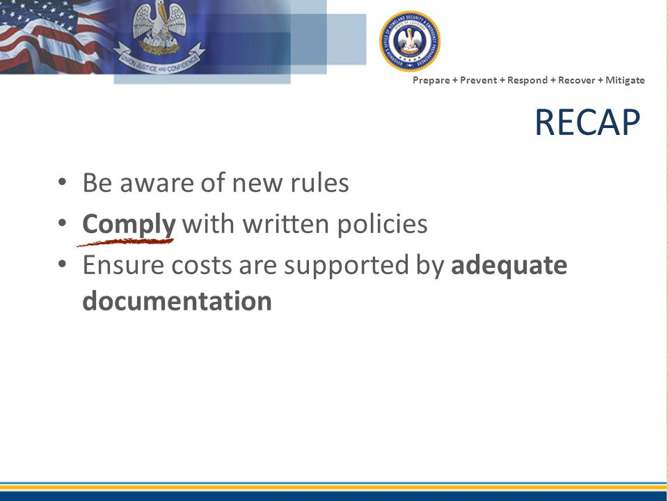 RECAP Be aware of new rules Comply with written policies