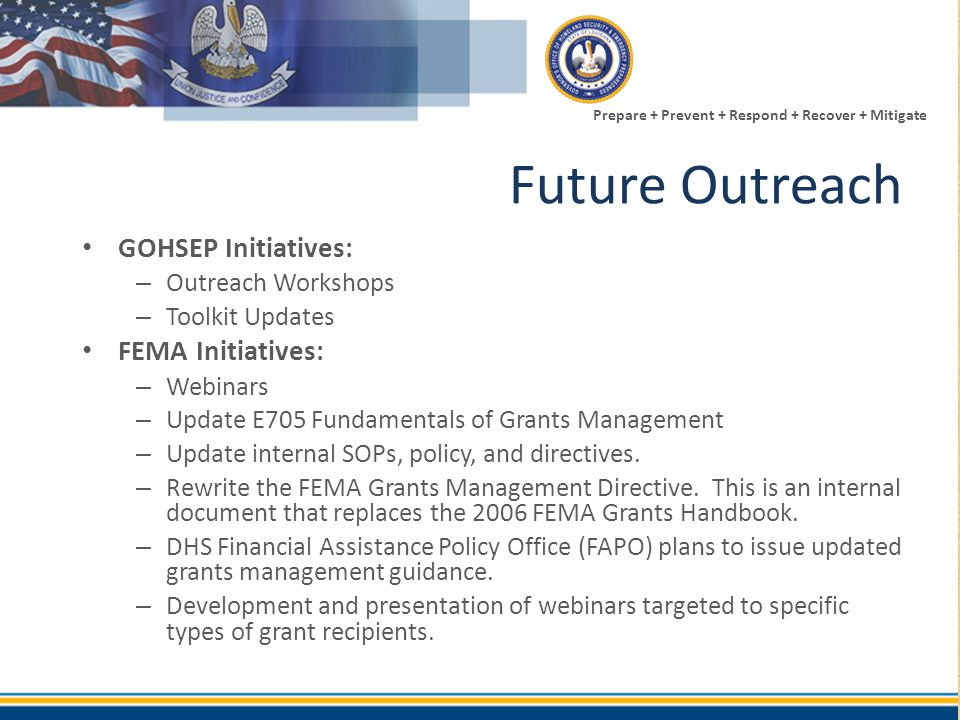 Future Outreach GOHSEP Initiatives: FEMA Initiatives:
