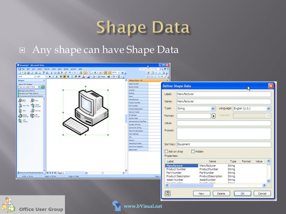 Shape Data Any shape can have Shape Data