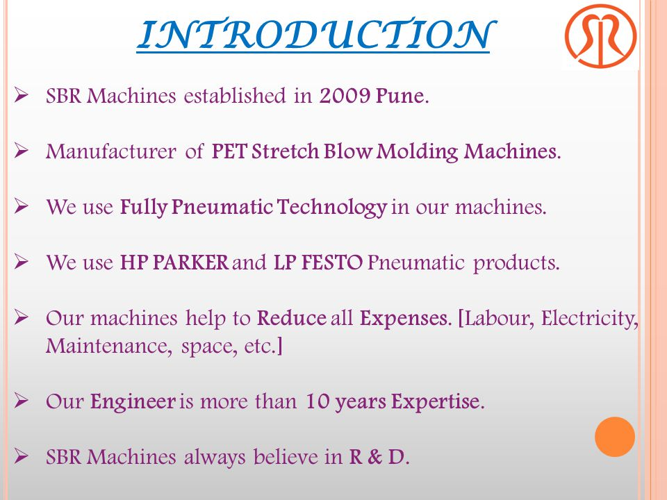 INTRODUCTION SBR Machines established in 2009 Pune.