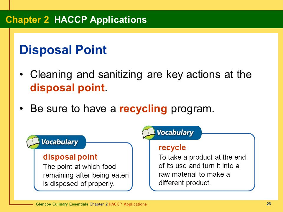 Disposal Point Cleaning and sanitizing are key actions at the disposal point. Be sure to have a recycling program.