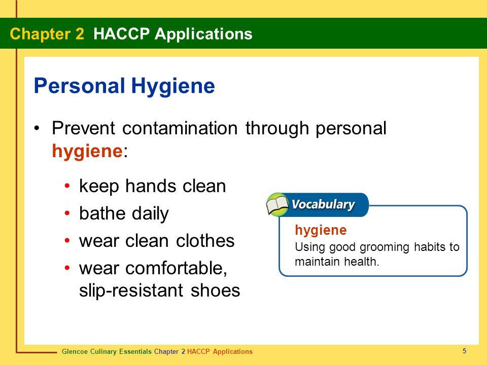 Personal Hygiene Prevent contamination through personal hygiene: