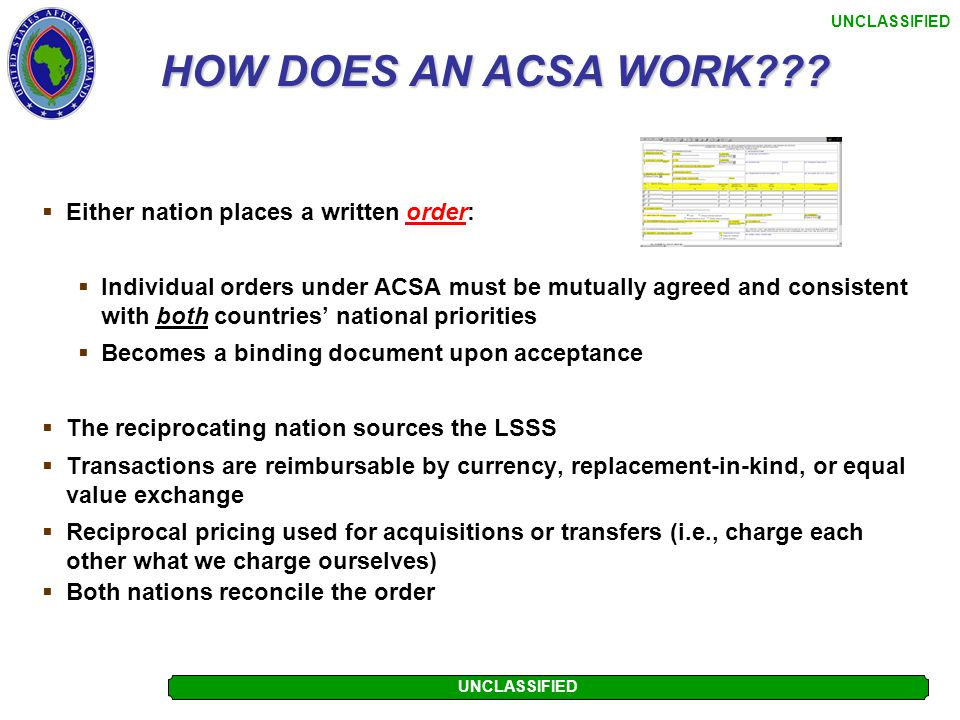 HOW DOES AN ACSA WORK Either nation places a written order:
