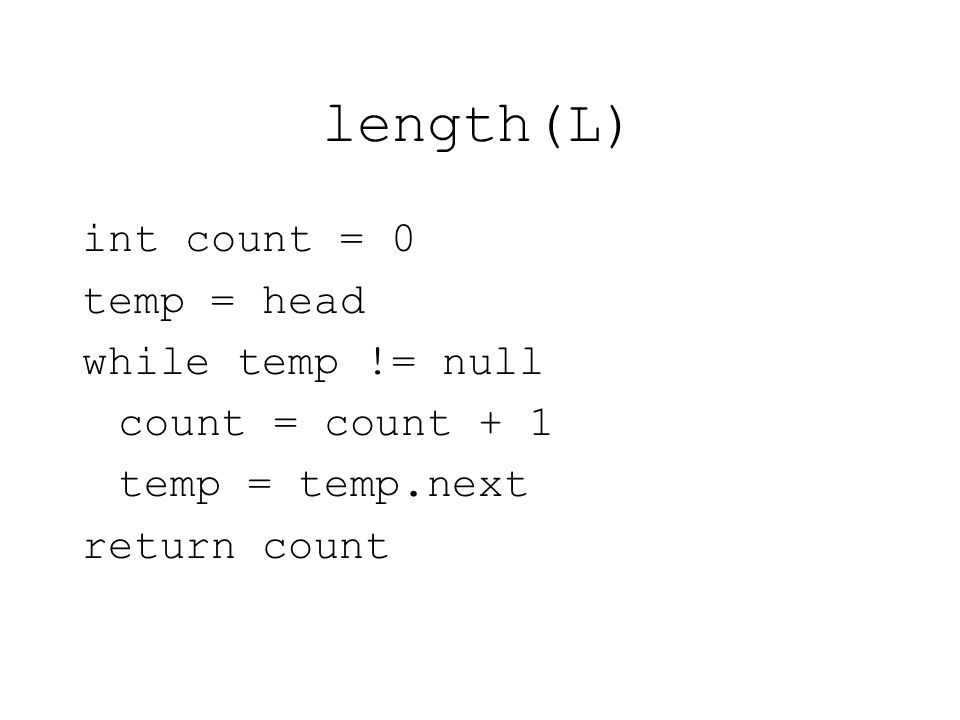 length(L) int count = 0 temp = head while temp != null
