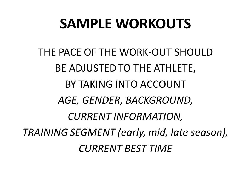 SAMPLE WORKOUTS