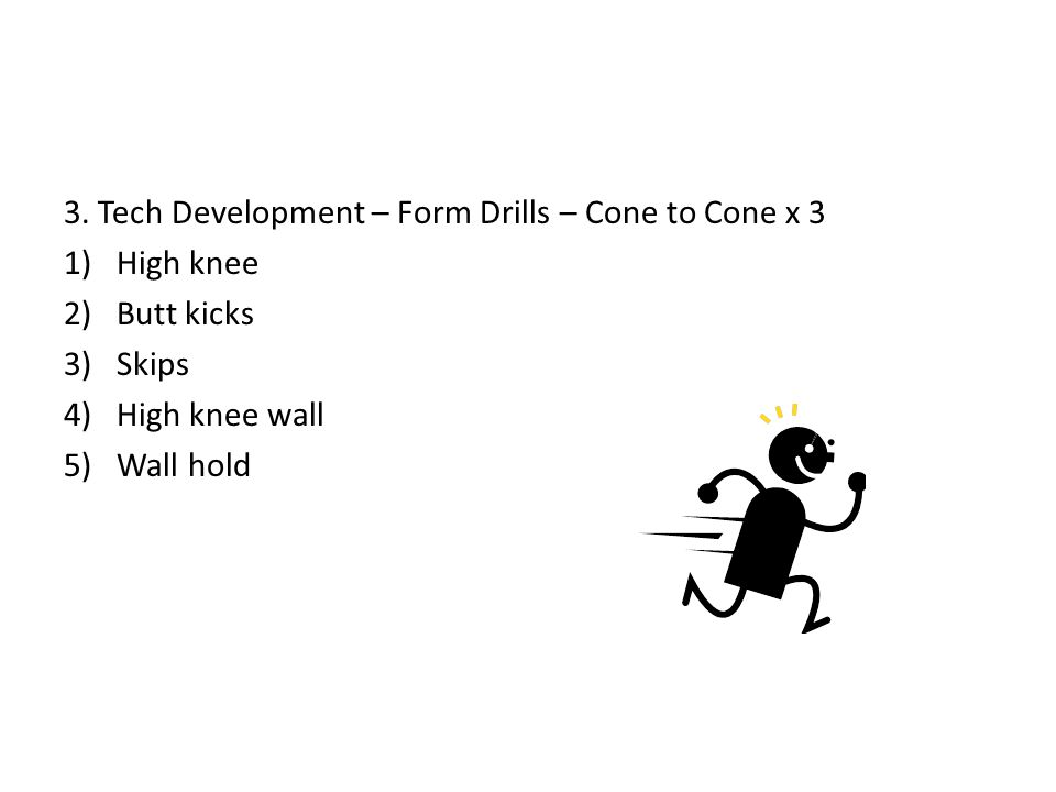 3. Tech Development – Form Drills – Cone to Cone x 3