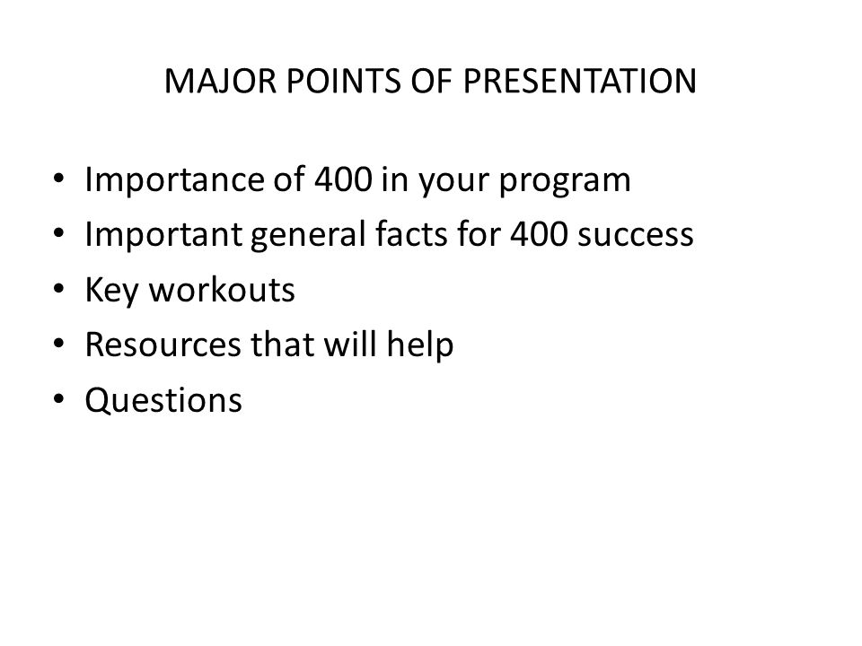 MAJOR POINTS OF PRESENTATION