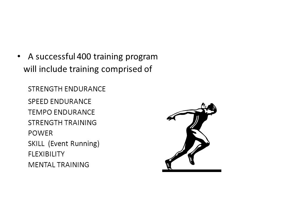 STRENGTH ENDURANCE A successful 400 training program