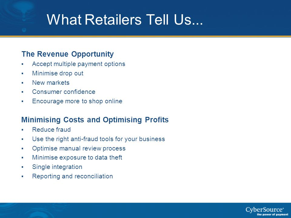 What Retailers Tell Us... The Revenue Opportunity