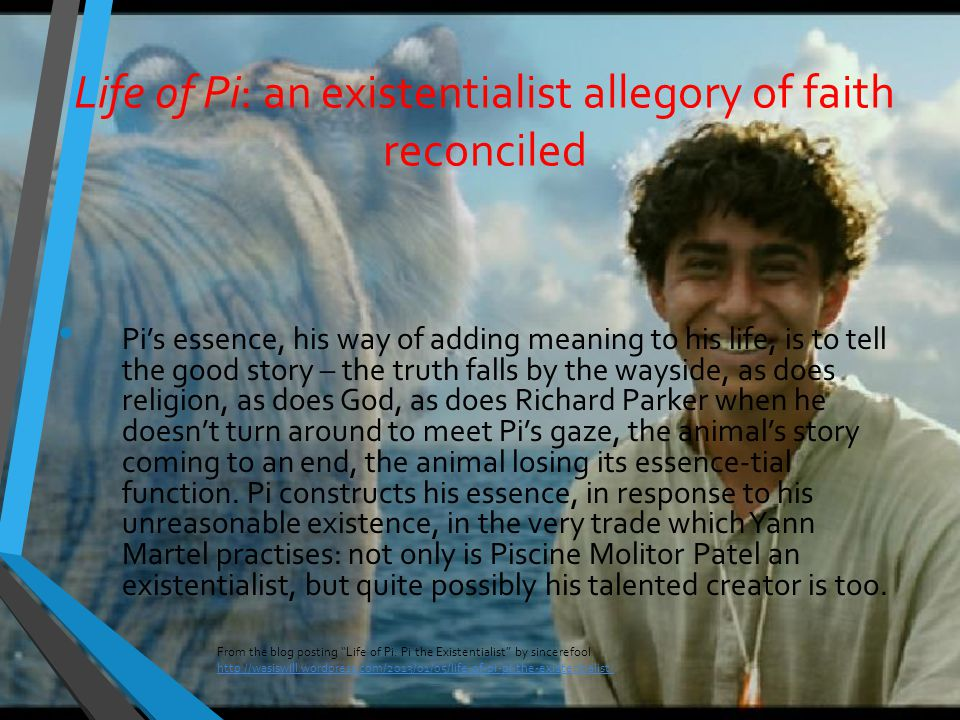 Life of Pi: an existentialist allegory of faith reconciled