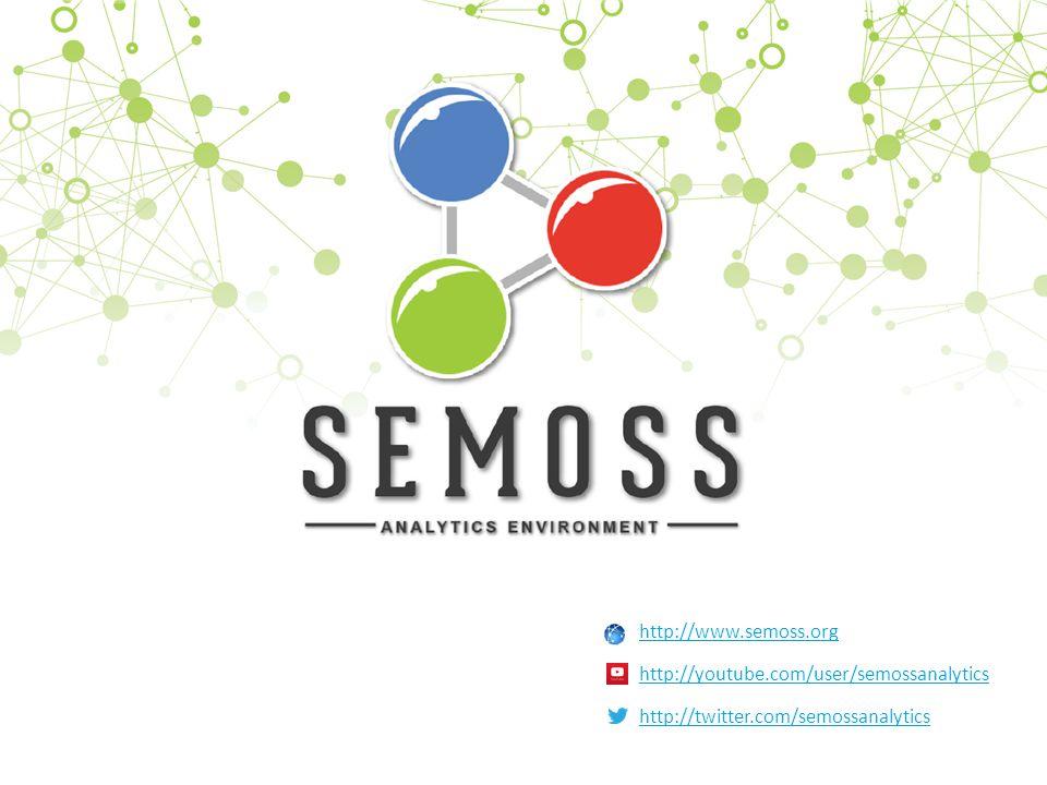 http://www.semoss.org http://youtube.com/user/semossanalytics http://twitter.com/semossanalytics
