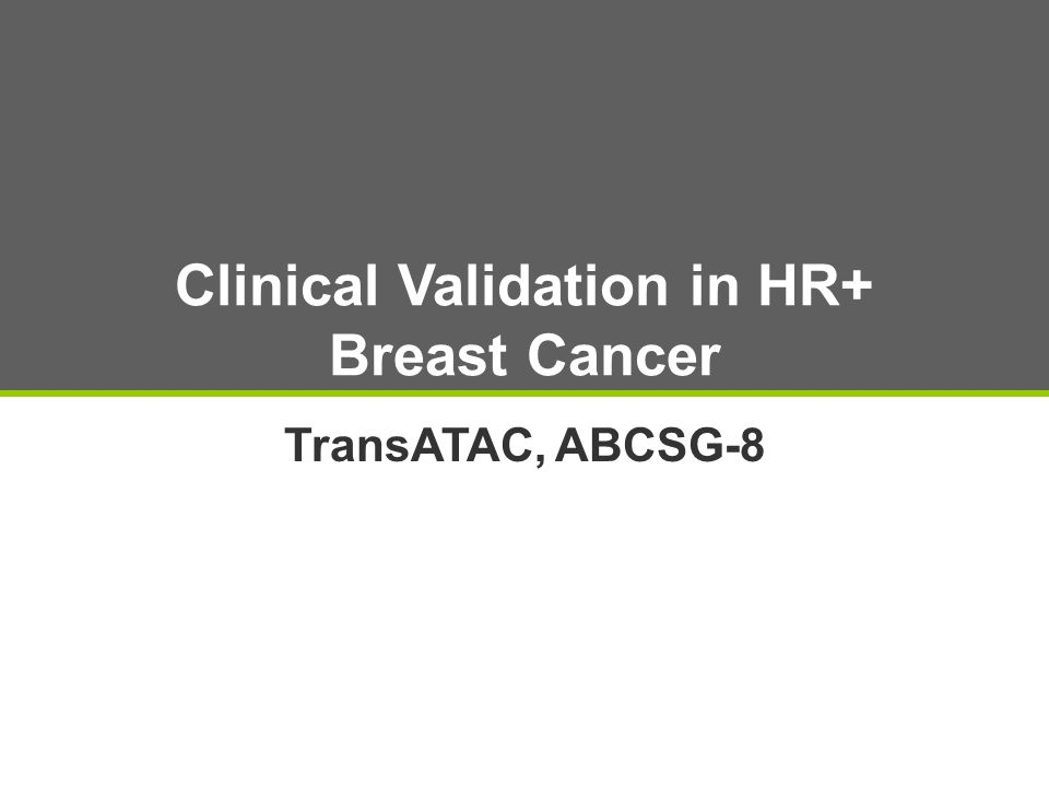 Clinical Validation in HR+ Breast Cancer