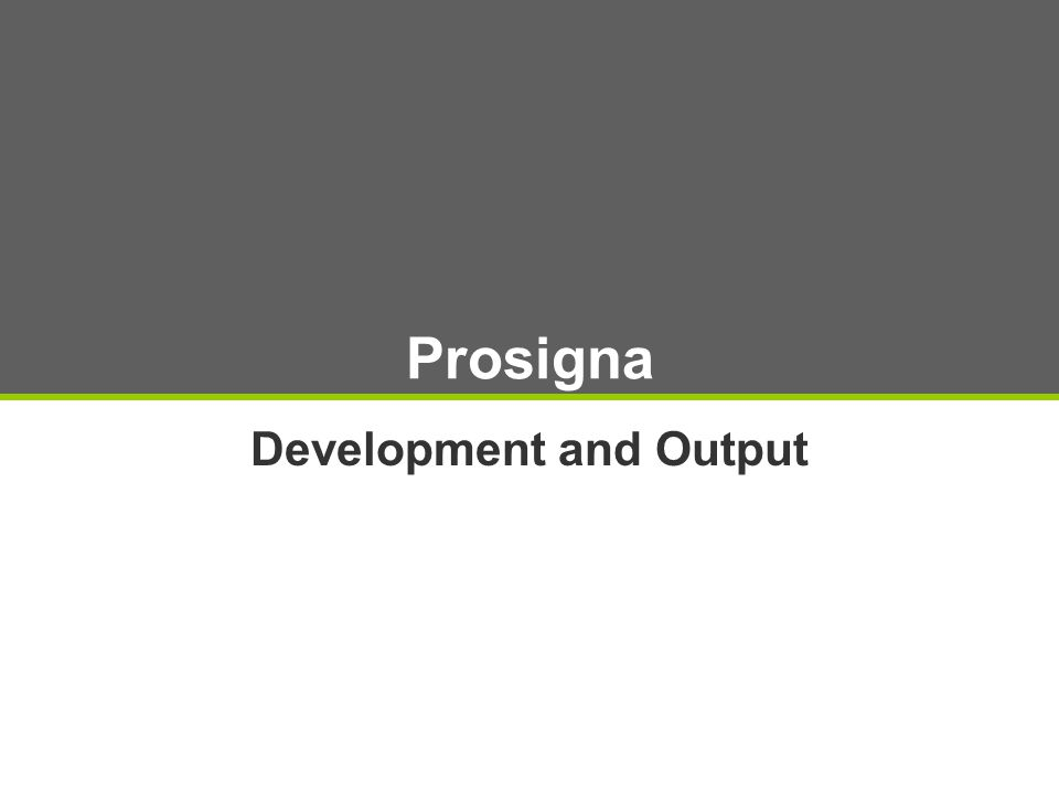 Development and Output