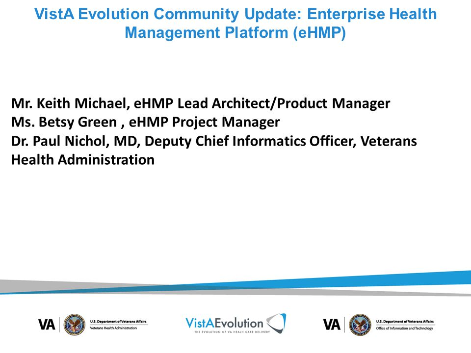 VistA Evolution Community Update: Enterprise Health Management Platform (eHMP)