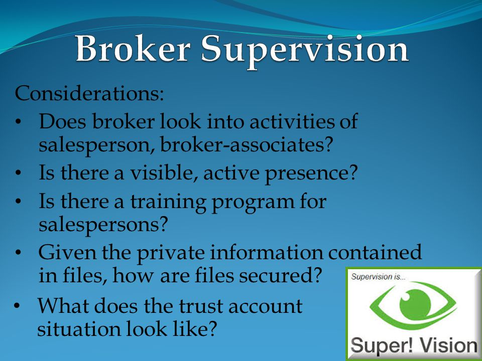 Broker Supervision Considerations: