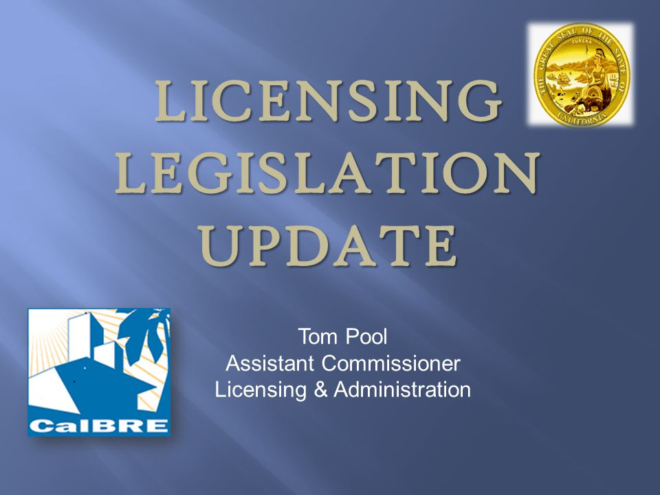 Licensing LEGISLATION update