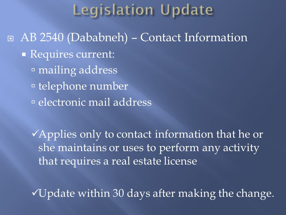 Legislation Update AB 2540 (Dababneh) – Contact Information. Requires current: mailing address. telephone number.