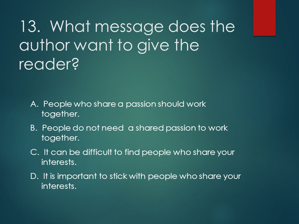 13. What message does the author want to give the reader